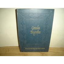 Grandes Biografías - Selecciones Del Reader´s Digest