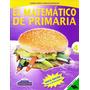 Matematico De Primaria 4 - Robles / Fernandez Editores