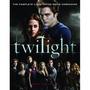 Twilight - The Complete Illustrated Movie Companion