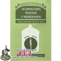 Libro Acupuntura Puntos Y Meridianos - Incluye Ilustraciones