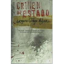 Crimen De Estado De Gregorio Ortega Molina.
