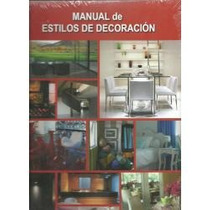 Manual De Estilos De Decoracion 1 Vol Euromexico