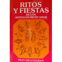 Ritos Y Fiestas De Los Antiguos Mexicanos Mdn