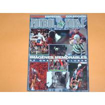 Revista Especial Imagenes Memorables De Clubes Futbol Total