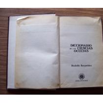 Diccionario De Las Ciencias Ocultas-ilust-rodolfo Benavides