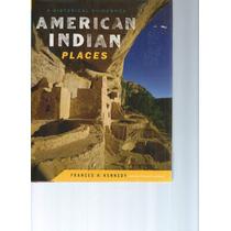 Lugares Históricos De Los Indios Norteamericanos- Frances H