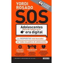 Libro Sos Adolescentes Fuera De Control En La Era Digital