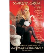 Los Grandes Secretos De La Magia Blanca Libro - Karen Lara
