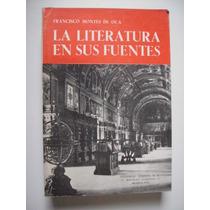 La Literatura En Sus Fuentes - Francisco Montes De Oca 1993