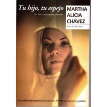 Tu Hijo, Tu Espejo De Martha Alicia Chavez Dpa