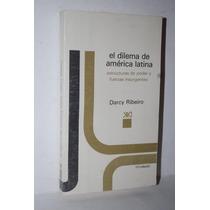 El Dilema De América Latina, Darcy Ribeiro, Poder.