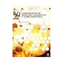 Libro Fundamentos De Medicina Alternativa Y Complementaria.