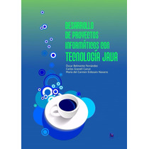 Libro: Desarrollo De Proyectos Informáticos Con Java Pdf
