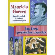 Las Tres Perfectas Casadas Mauricio Garces Pelicula En Dvd