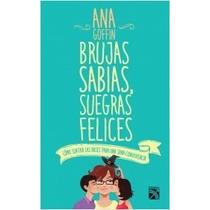 Libro Brujas Sabias Suegras Felices Ana Goffin + Regalo