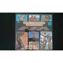 Los Cholos Andinos - Flauta De Los Andes Disco Lp 1980