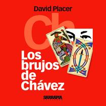 Los Brujos De Chavez David Placer + Bumeran Chavez Pdf Epub