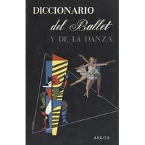 Diccionario Del Ballet Y De La Danza.