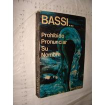 Libro Bassi , Prohibido Pronunciar Su Nombre , Año 1978 , 3