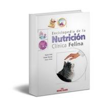 Enciclopedia De La Nutrición Clínica Felina - Libro Nuevo