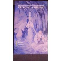 Libro El Viejo Anselmo , Arturo Salcedo Martinez