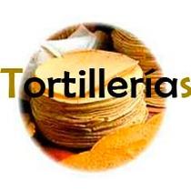Inicia Tu Negocio De Tortilleria Fácil !!!
