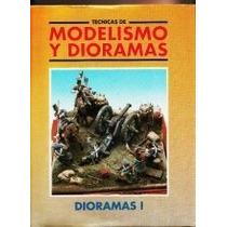 Modelismo Y Dioramas - Dioramas 1 Libro