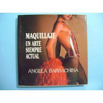 Libro Maquillaje, Un Arte Siempre Actual / Angela Barrachina