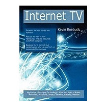 Internet Tv: High-impact Emerging Technology, Kevin Roebuck