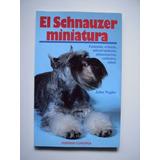 El Schnauzer Miniatura - John Negho - 2000 Libros Mascotas