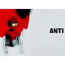 Anti - Rihanna - Cd - Nuevo - Original (13 Canciones)