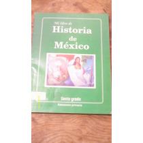 Mi Libro De Historia De México Sexto Grado , Año 1992