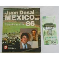 Viejo Libro Juan Dosal Mundial Mexico 1986