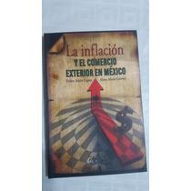 La Inflación Y El Comercio Exterior En México De Arjón López