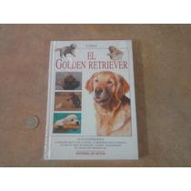 Libro El Golden Retriever - Perros De Raza - Ilustrado