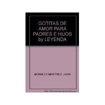 Libro Gotitas De Amor Para Padres E Hijos *cj