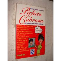 Libro Guia Para Ser Una Perfecta Cabrona , Elizabeth Hilts ,
