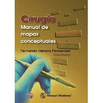 Cirugia. Manual De Mapas Conceptuales. M.moderno,libros,test