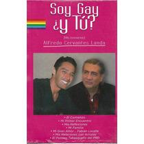 Soy Gay ¿y Tú? Alfredo Cervantes Landa