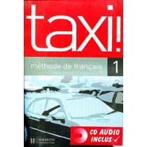 Taxi! 1 Methode De Francais - Guy Capelle / Hachette