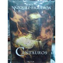 Centauros Alberto Vázquez Figueroa Pasta Dura Ediciones B