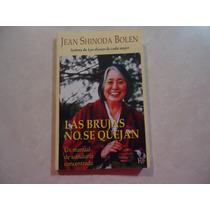 Las Brujas No Se Quejan Autora: Jean Shinoda Bolen