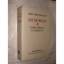 Libro Memorias , Jose Vasconcelos , Ulises Criollola Torment