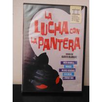 La Lucha Con La Pantera -alberto Bojórquez - Pelicula Dvd