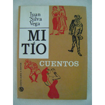 Mi Tío. Cuentos - Juan Silva Vega