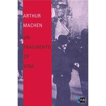 Un Fragmento De Vida - Arthur Machen - Libro
