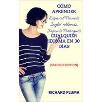 Como Aprender Ingles Español Frances Aleman En 30 Dias Ebook
