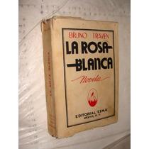 Libro Antiguo Año 1940 , La Rosa Blanca , Bruno Traven , 36