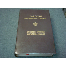 Diccionario Compact Español-ingles, Editorial Larousse, Méxi