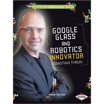 Libro Google Glass And Robotics Innovator Sebastian Thrun